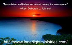 Quote by Rev. Deborah L. Johnson #appreciation #judgment #innerlightministries