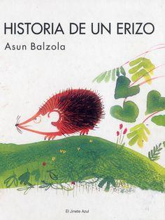 Historia de un erizo Reedición de esta obra tan conocida de Asun Balzola con la que recibió el premio a la mejor labor de ilustración en 1978. Una oportunidad de contemplar uno de los trabajos en acuarela más bellos del panorama español de ilustración -