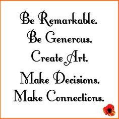 Be Remarkable...
