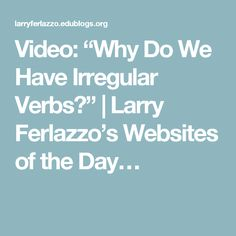 """Video: """"Why Do We Have Irregular Verbs?"""" 