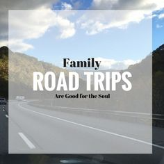 Family Road Trips are So Good for the Soul