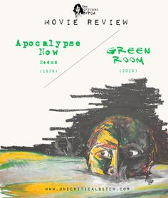 Quick review and comparison of Francis Ford Coppola's Apocalypse Now (1979) and Jeremey Saulnier's Green Room (2016) | onecriticalbitch.com
