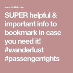 SUPER helpful & important info to bookmark in case you need it! #wanderlust #passengerrights