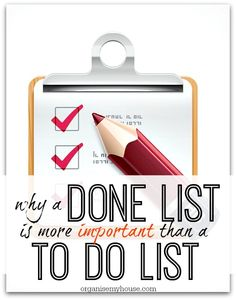 A DONE list can be a great way to motivate you and make you more productive - why not try one today! - TO DO list vs. DONE list
