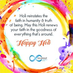 A true and caring relation doesn't have to speak loud, a soft message is just enough to express the heartiest feelings. Enjoy the festival of Holi with lot of fun.
