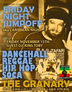 Eugene, OR This Friday King Toby takes over Friday Night Jumpoff aka Caribbean Night  for a serious session of Dancehall, Uptempo/Heavyweight Roots, Caribbean Hip Hop and even some Soca and Reggaeton feeling… Click flyer for more >>