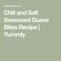 Chili and Salt Seasoned Guava Bites Recipe   Yummly Guava Recipes, Mexican Appetizers, Vegetarian Chili, Trans Fat, Chili Powder, Meal Planner, Calorie Diet, Saturated Fat, 4 Ingredients
