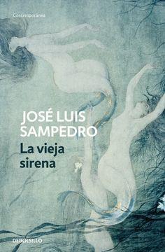 La vieja sirena, de Jose Luis Sampedro.