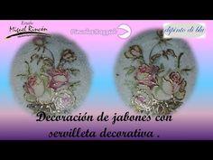 Manualidades, decoración de jabones y servilleta alemana con Miguel Rincón. - YouTube