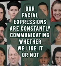 Microexpressions can reveal a lot about a person and are remarkably accurate, since they lie outside our conscious control and sometimes even outside our conscious awareness.  #bodylanguage #mind #quote