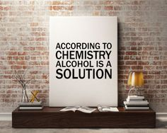 """PRINTABLE """"Alcohol is a Solution Chemistry"""" Print Funny Wall Art Home Decor Art Print Kitchen Wall Art Funny Wall Art Bar Print Poter"""