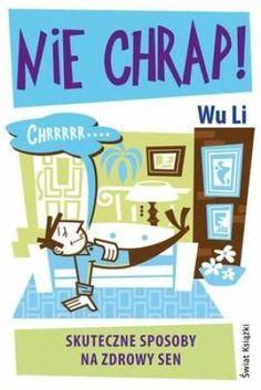 """Wu Li, """"Nie chrap! Skuteczne sposoby na zdrowy sen"""", przeł. Maria Kaczorowska, Weltbild, Warszawa 2012. Mario, Family Guy, Fictional Characters, Fantasy Characters, Griffins"""