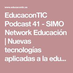 EducaconTIC Podcast 41 - SIMO Network Educación | Nuevas tecnologías aplicadas a la educación | Educa con TIC