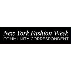 New York Fashion Week Community Correspondent ❤ liked on Polyvore featuring text, words, quotes, backgrounds, nyfw, phrase and saying