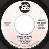 Funk-Disco-Soul-Groove-Rap: Woods Empire - Come On Give Me Love