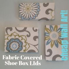 cheap wall art fabric covered shoe box lids or foam boards. crafts, decoupage, Hang your fabric covered lids Cheap Wall Art, Diy Wall Art, Diy Art, Art Crafts, Cheap Home Decor, Diy Home Decor, Diy Decoration, Wall Decorations, Christmas Decorations