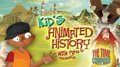 Kid's Animated History With Pipo presents The Time Compass.  Journey in time through the great cultures and civilizations of human history. Join your guide Pipo, in this hilarious animated series and adventure everywhere from Ancient Egypt to Classical Greece to early India...