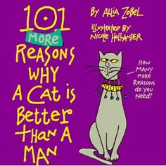 101 More Reasons Why a Cat is Better Than a Man (Paperback)  http://234.powertooldragon.com/redirector.php?p=1558507949  1558507949