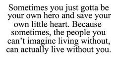 Sometimes you just gotta be your own hero and save your own little...   Unknown Picture Quotes   Quoteswave