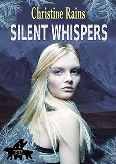 Silent Whispers (Totem Book 2) by Christine Rains…