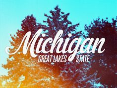 Michigan - Great Lakes State Like, Repin if you like, :)