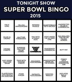 SUPER BOWL XLIX BINGO PARTY GAME!!!  It's time for the Tonight Show's (Drinking Optional) Super Bowl bingo!  Every time you spot one of the items on your card, mark the square (and take a drink if you want). First to five in a row wins!  There are a bunch of different cards for you to print out if you're having a party, but it's just as fun if you're playing solo. Have fun, pals!