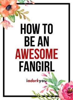 Are you sure you'er fangirling/fanboying the right way? Here's 5 easy steps to master the art of fangirling!