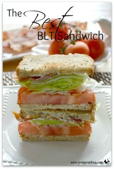 The Best BLT Sandwic