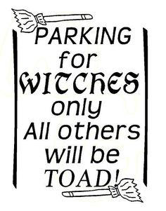 Parking for WITCHES only all others will be TOAD Halloween Vinyl Decal. $16.00, via Etsy.