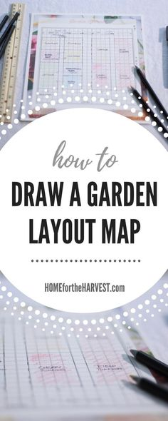 How to Draw a Garden Layout Map - A Key Part of the Garden Planning Process | Home for the Harvest #organicgardenhowto