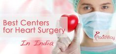 Best Centers for Heart Surgery In India #Best_Heart_Treatment_India #Best_Heart_Care_Abroad #Best_Centers_for_Heart_Surgery_In_India