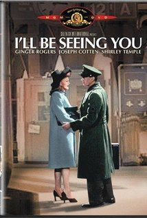 I'll Be Seeing You (1944) with Ginger Rogers. I really liked this movie