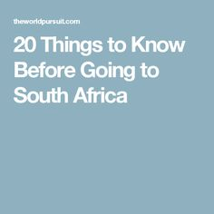 20 Things to Know Before Going to South Africa