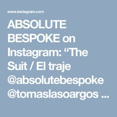 "ABSOLUTE BESPOKE on Instagram: ""The Suit / El traje @absolutebespoke @tomaslasoargos #pinstripe #light #blue #suit #style #design #tpattern #waistcoat #traje #trespiezas all by #absolutebespoke www.absolutebespoke.com"""
