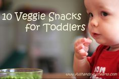 Veggie Toddler Snacks.. Try to start those good habits early!