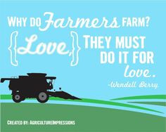 And you? Why do you farm besides doing it for love?