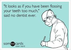 Dental humor--flossing I wish people flossed daily. It would improve their oral health SO much. Dental Assistant, Dental Hygiene, Dental Health, Oral Health, Dental World, Dental Life, Dentist Humor, Dental Humour, Funny Dental Quotes