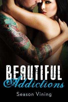 An exclusive excerpt of Beautiful Addictions by Season Vining. Get a taste of Josie & Tristan now!