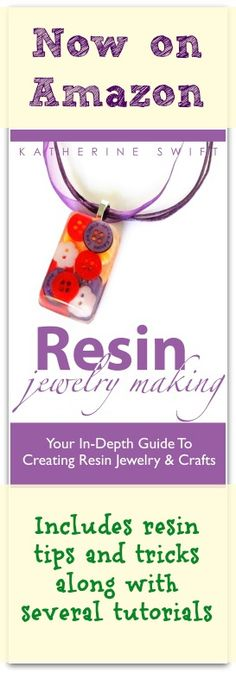Resin Jewelry making - the new ebook on Amazon.  Regular $7.99--Free downloads through September 9, 2013 only!
