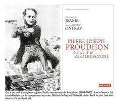 Pierre-Joseph Proudhon Isabel Onfray Autrement Eléments #Proudhon #ThibaultIsabel #MichelOnfray #Anarchie