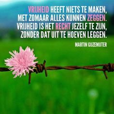 Vrijheid - Dichtgedachten #051 - Martin Gijzemijter - Dichtgedachten #51 - Vrijheid Respect Quotes, Reasons To Smile, What Is Love, True Words, Just Me, Mood Boards, Proverbs, Life Lessons, Freedom