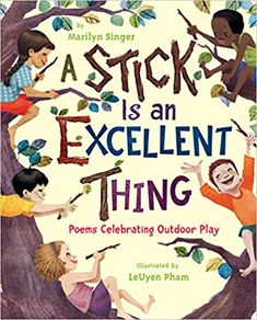 A Stick Is an Excellent Thing: Poems Celebrating Outdoor Play. A Stick Is an Excellent Thing: Poems Celebrating Outdoor Play. This poem book is about games to play outside. This is a good book to read to pk - 3 to inspire them to play games outside. Outdoor Education, Outdoor Learning, Nature Activities, Book Activities, Preschool Books, Science Books, Science Ideas, Summer Activities, Books To Read