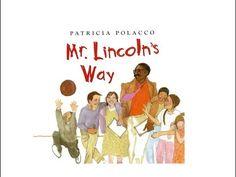Mr. Lincoln's Way by Patricia Polacco.  Grandma Annii's Storytime  AR:53459 ENMr. Lincoln's WayPolacco, Patricia3.70.5F