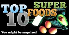 Eat These Top 10 Superfoods