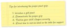 Tips for introducing the proper pencil grip: 1. Introduce a golf pencil 2…