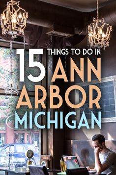 15 Things to Do in #AnnArbor, #Michigan #travel #GoMichigan