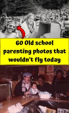 60 Old school parenting photos that wouldn't fly today There are tons of vintage photos that show how growing up used to be back in the old days. These 60 photos prove that things are much different for parents and children today!