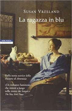 Amazon.it: La ragazza in blu - Susan Vreeland, M. C. Pasetti - Libri