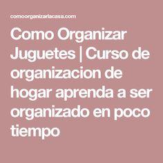Como Organizar Juguetes   Curso de organizacion de hogar aprenda a ser organizado en poco tiempo
