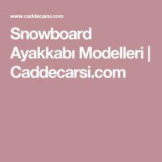 Snowboard Ayakkabı Modelleri | Caddecarsi.com